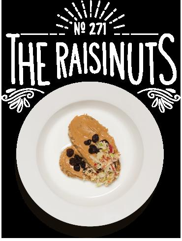 The Raisinuts