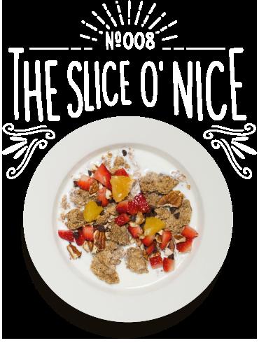 The Slice O' Nice